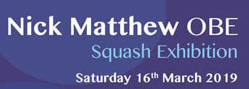 Nick Matthew – Squash Exhibition – 16th March