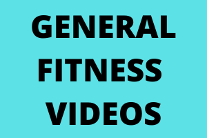 GENERAL FITNESS VIDEOS